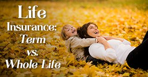 Life Insurance 101 Part Two